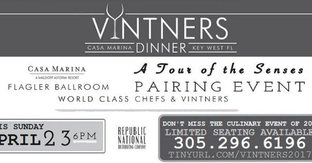 April 23 2017: The VINTNERS DINNER At Casa Marina